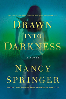 Drawn Into Darkness, Nancy Springer's latest book due fall 2013
